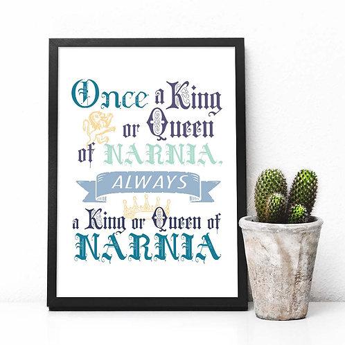 Narnia, nursery decor, printable art, wall art, art print, Always a king or queen of Narnia