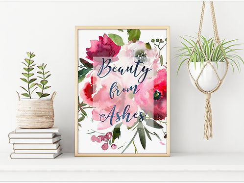 hand painted abstract watercolor flowers | floral typography Printable art | Beauty from Ashes | Isaiah 61:3 Bible verse |