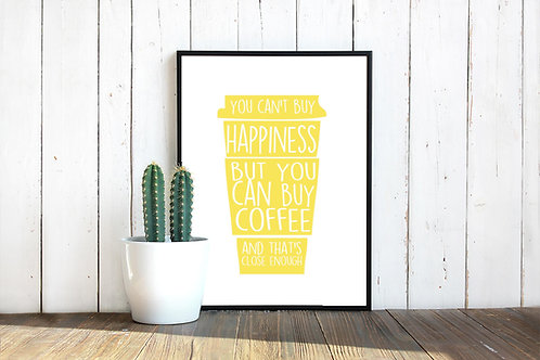 You can't buy happiness but you can buy coffee | Printable art