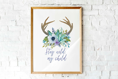 Stay wild, my Child | Printable kids art | watercolor flowers