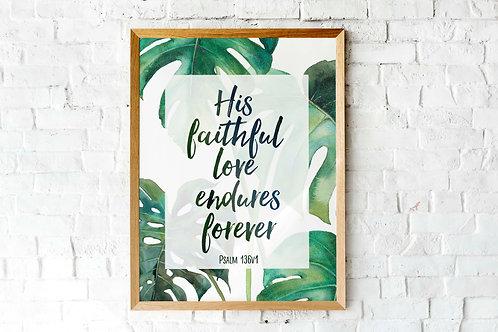 His faithful love endures forever | Psalm 136v1 | printable art monstera watercolor