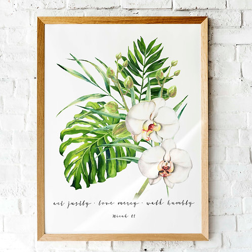 Micah 6v8 | watercolor orchids and tropical leaves | printable art