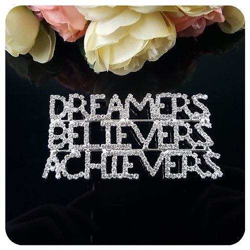 Dreamers Believers Achievers Pin