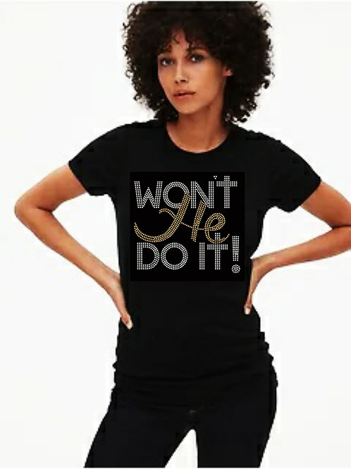 Won't He Do It Bling Tee or Tote Bag