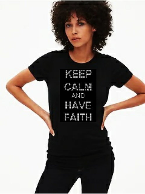 Keep Calm and Have Faith Bling Tee or Tote Bag