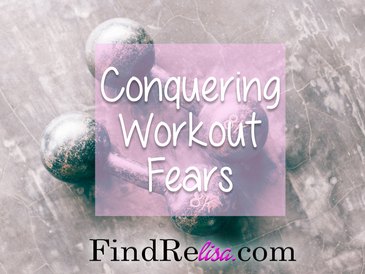 Conquering Workout Fears