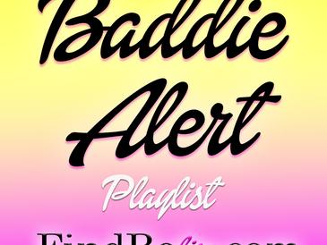 Baddie Alert Playlist