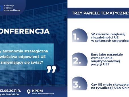 """Konferencja KPRM pt. """"Czy autonomia strategiczna to właściwa odpowiedź UE na zmieniający się świat?"""""""