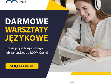 Darmowe warsztaty językowe z RODM Opole! - Ostatnie zapisy