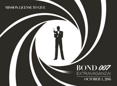 October 1, 2016                                     Bond 007 EXTRAVAGANZA!                  Mission: