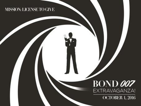 October 1, 2016                                     Bond 007 EXTRAVAGANZA!                  Mission: