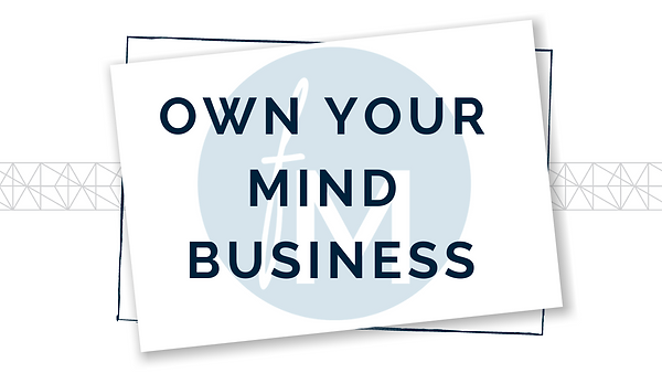 own your mind business.png