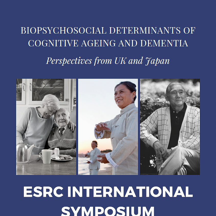 International Symposium on Biopsychosocial Determinants of Dementia: Perspectives from the UK and Japan