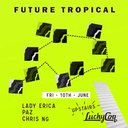 Future Tropical - Fri 10 June 2016