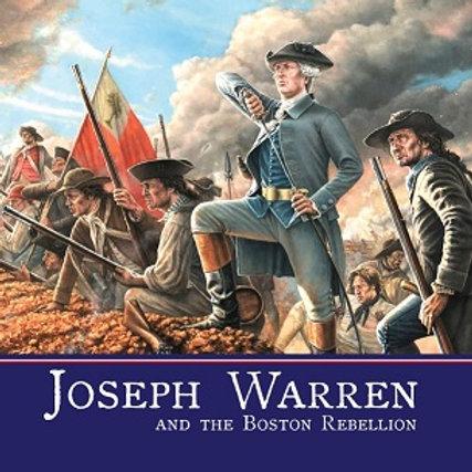 Dr. Joseph Warren Boston Rebellion