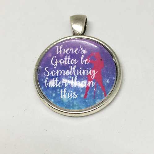 Sweet Charity 'Something Better Than This' Round Pendant
