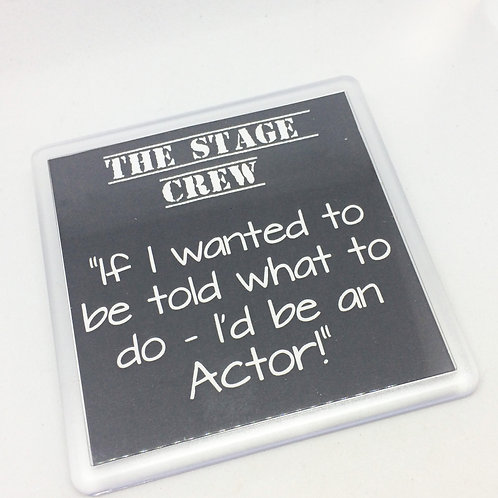The Stage Crew 'Wanted to be Told' Coaster