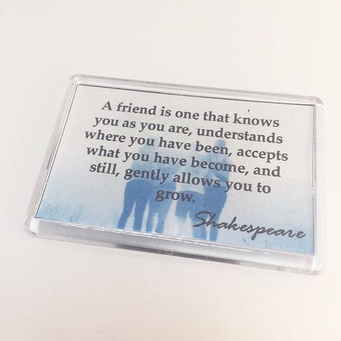 Shakespeare ' A Friend is One' Fridge Magnet