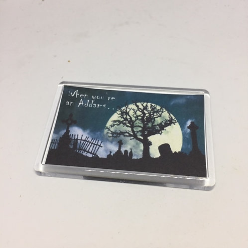 Addams Family - When you're an Addams Fridge Magnet