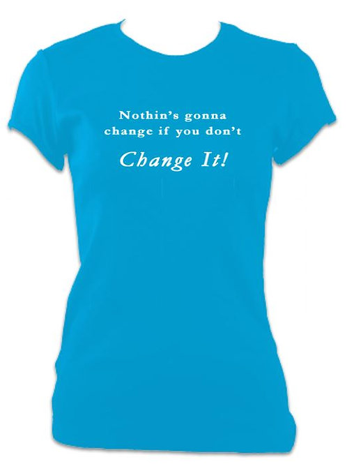 9 to 5 Ladies Fitted Change It T-shirt