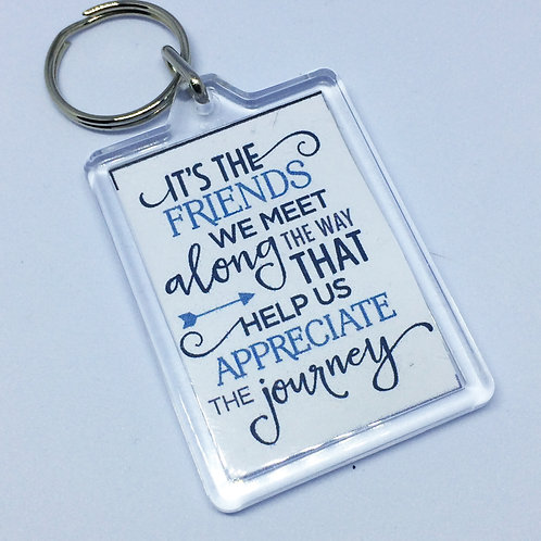 It's the Friends we Meet double Sided Keyring