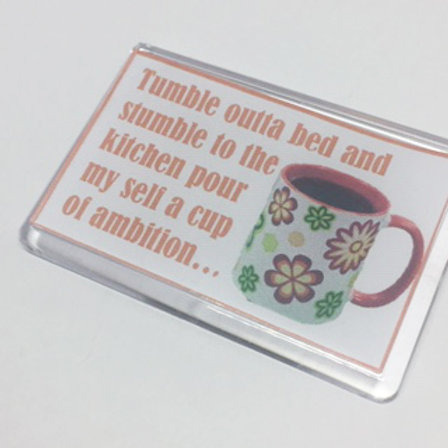 9 to 5 Tumble outta Bed Fridge Magnet
