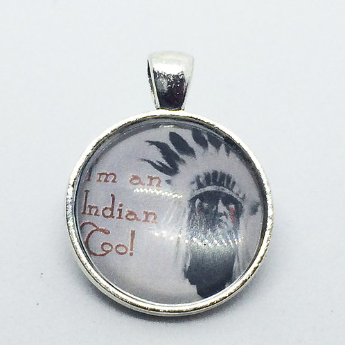 "Annie Get Your Gun""i'm an Indian Too"" Round Pendant"