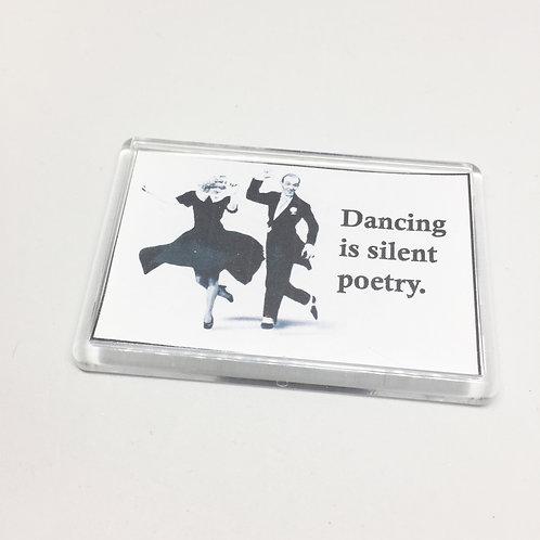 Dancing is silent Poetry Fridge Magnet