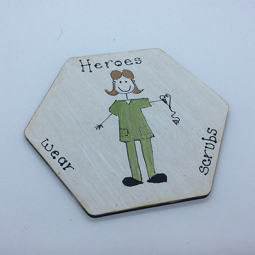 'Heroes wear Scrubs' wooden hand painted coaster