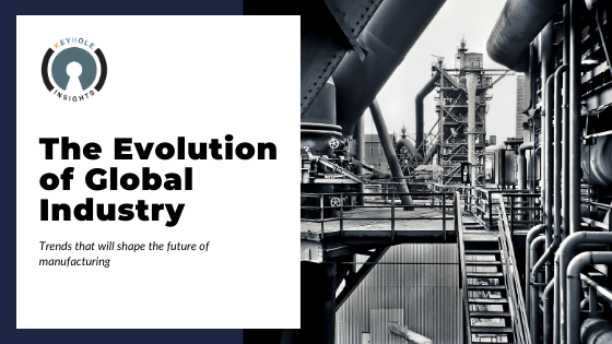 The Evolution of Global Industry