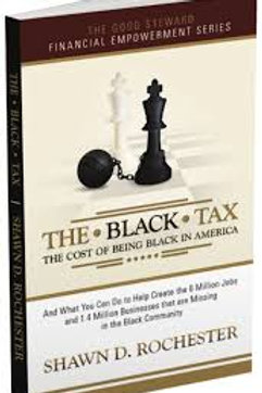 The Black Tax by Shawn D Rochester