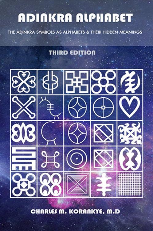 dinkra Alphabet, Third Edition: The Adinkra Symbols As Alphabets.....