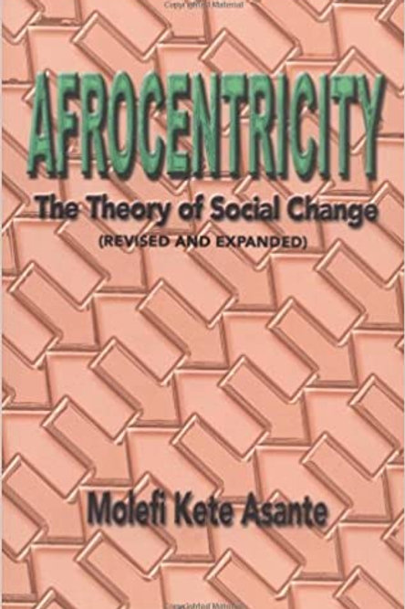 Afrocentricity: The Theory of Social Change Paperback by Molefi
