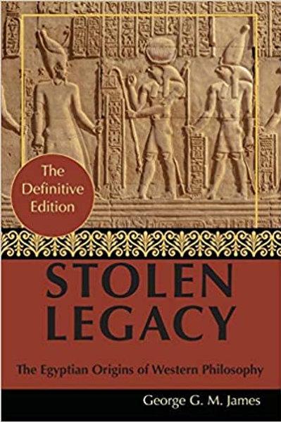 Stolen Legacy Greek Philosophy Is Stolen Eygptian Philosophy by George G.M. Jame