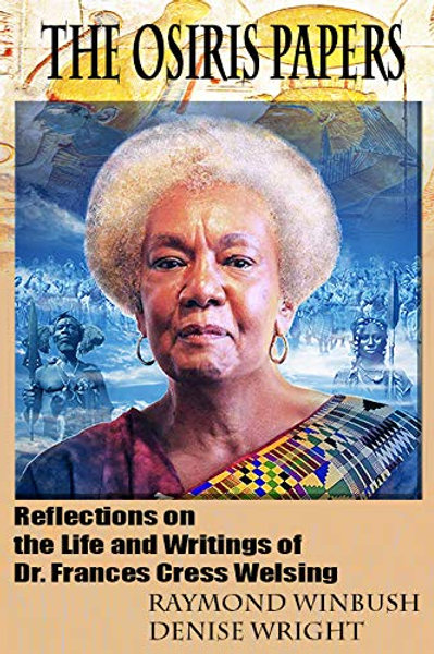 The Osiris Papers: Reflections on the Life and Writings of Dr. Frances Cress Wel