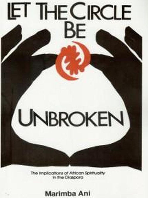 Let the Circle Be Unbroken: The Implications of African Spirituality...