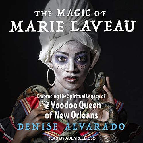 Magic of Marie Laveau by Denise Alvarado