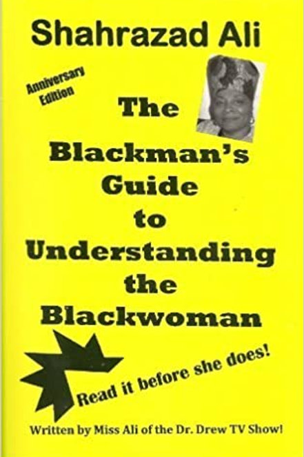 The Blackman's Guide to Understanding the Blackwoman by Shahrazad Ali