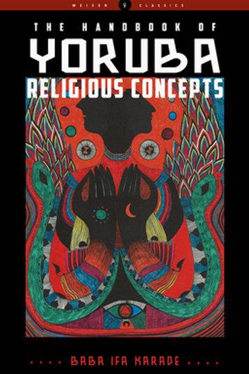 Handbook of Yorbua Religious Concepts by Baba Ifa Karade (NEW)