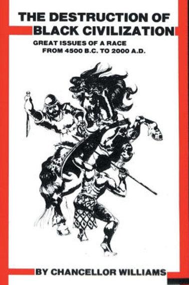 The Destruction of The Black Civilization by Chancellor Williams