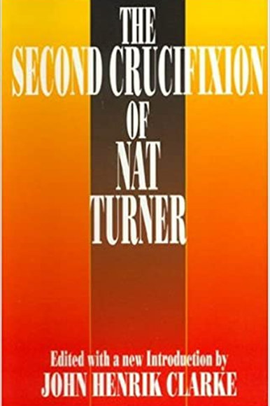 The Second Crucifixion of Nat Turner by John H. Clarke
