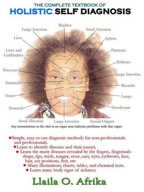The Complete Textbook of Holistic Self Diagnosis by Llaila O. Afrika and Melanie