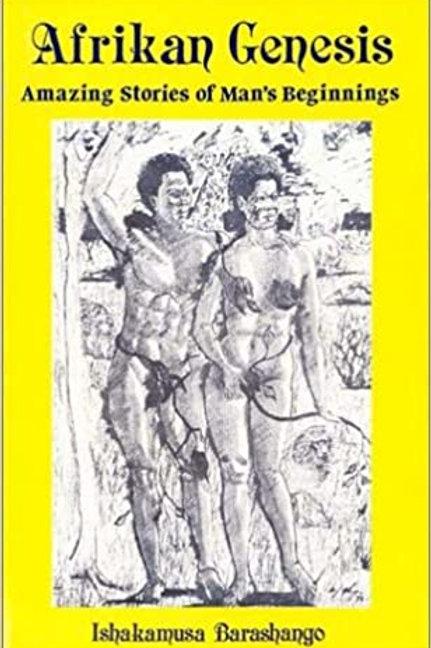 frikan Genesis: Amazing Stories of Man's Beginnings  by Ishakamusa Barashango