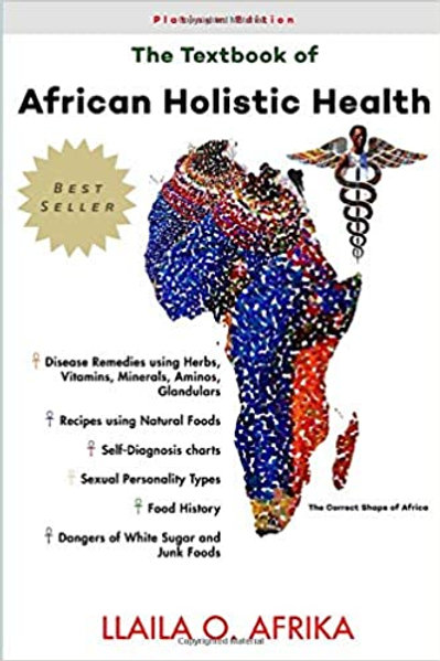 The Textbook of African Holistic Healthby Llaila O Afrika