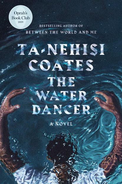 The Water Dancer (Oprah's Book Club): A Novel by Ta-Nehisi Coates, Joe Morton