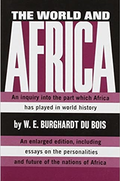 The World and Africa by W. E. B. Du Bois