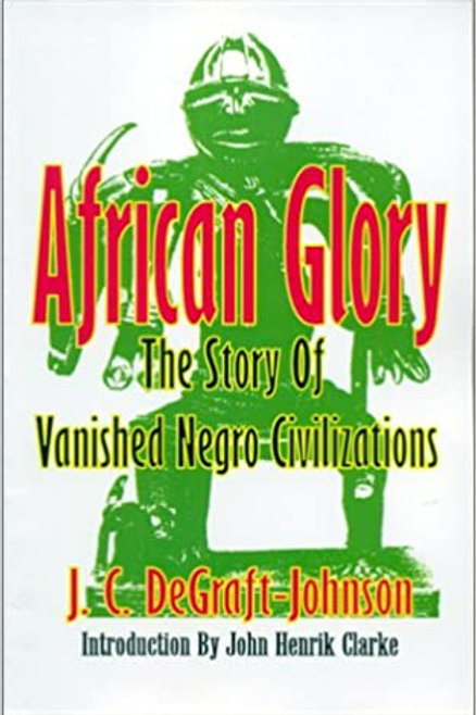 African Glory: The Story of Vanished Negro Civilizations by J.C.Degraft- Johnson