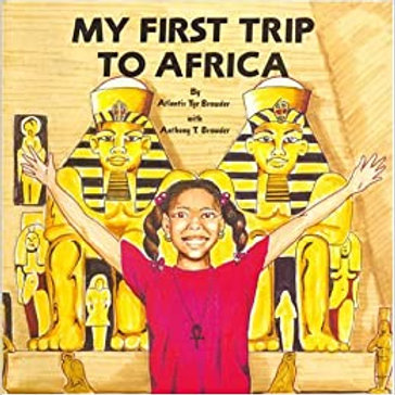 Reflections of My First Trip to Africa with Anthony Browder