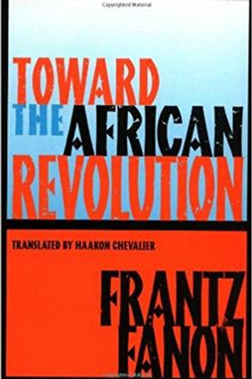 Toward the African Revolution (Fanon, Frantz  by Frantz Fanon , Haakon Chevalier