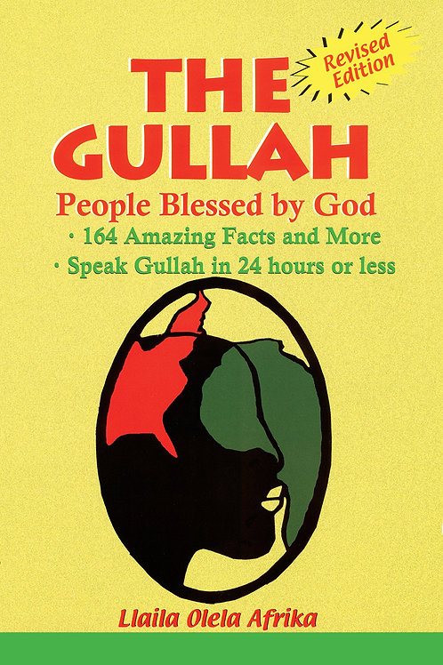 The Gullah: People Blessed by God by Llaila Olela Afrika